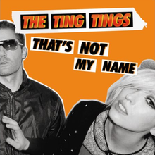 220px-The_Ting_Tings_-_That's_Not_My_Name